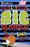 Puffin's Brilliantly Big Bumper Joke Book (0141320400) by Byrne, John