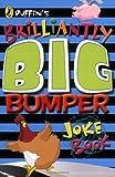 Puffin's Brilliantly Big Bumper Joke Book (0141320400) by Byrne, John
