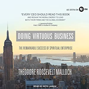 Doing Virtuous Business: The Remarkable Success of Spiritual Enterprise | [Theodore Roosevelt Malloch]