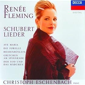 Schubert: Lieder - Ave Maria; Die Forelle; Heidenr�slein; Gretchen am Spinnrade; Der Tod und das M�dchen