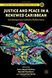 img - for Justice and Peace in a Renewed Caribbean: Contemporary Catholic Reflections (Content and Context in Theological Ethics) book / textbook / text book