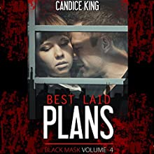 Best Laid Plans: Black Mask, Book 4 Audiobook by Candice King Narrated by Hilarie Mukavitz
