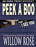 img - for Peek A Boo I See You (Emma Frost Book 5) book / textbook / text book