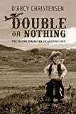 img - for Double or Nothing: The Flying Fur Buyer of Anahim Lake book / textbook / text book
