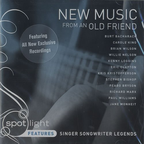 New Music From an Old Friend by Carole King, Brian Wilson, Kris Kristofferson, Willie Nelson, Eric Clapton Burt Bacharach
