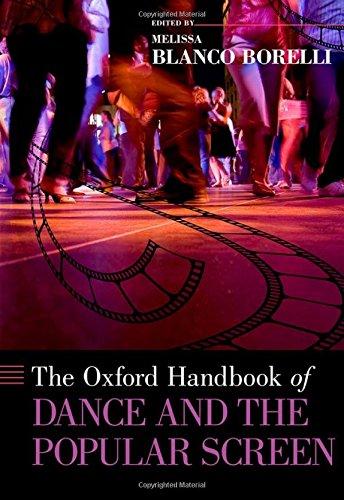 The Oxford Handbook of Dance and the Popular Screen (Oxford Handbooks)
