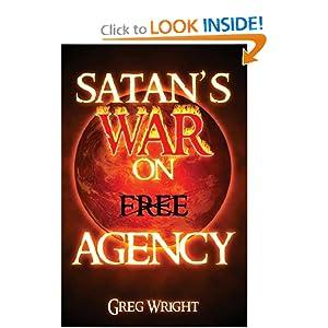 Satan's War on Free Agency Greg Wright