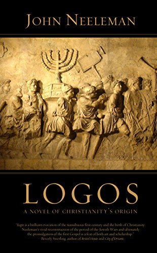 Logos: A Novel Of Christianity's Origin by John Neeleman ebook deal