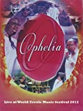 OPHELIA LIVE at WORLD CREOLE MUSIC FESTIVAL 2012