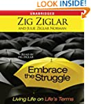 Embrace the Struggle: Living Life on...