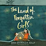 The Land of Forgotten Girls | Erin Entrada Kelly
