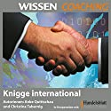 Coaching, Knigge international Hörbuch von Anke Quittschau, Christina Tabernig Gesprochen von: Anke Quittschau, Christina Tabernig