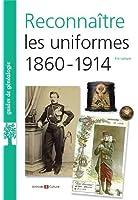 Reconnaitre les uniformes 1860-1914