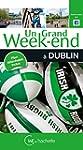 Un Grand Week-End � Dublin