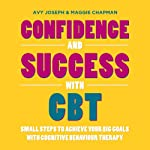 Confidence and Success with CBT | Avy Joseph