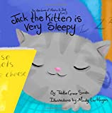 Jack the Kitten is Very Sleepy: The Adventures of Machu and Jack Book #3