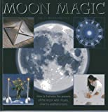 img - for Moon Magic: How to harness the powers of the moon with rituals, charms and talismans book / textbook / text book