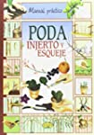 Poda, injerto y esqueje (Manual pr�ct...