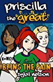 img - for Priscilla the Great: Bring the Pain (Volume 4) book / textbook / text book