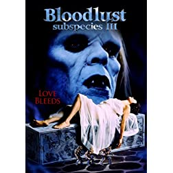 Subspecies III: Bloodlust