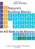 Nature's Building Blocks: An A-Z Guide to the Elements (0198503415) by John Emsley