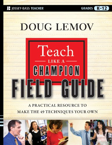 Teach Like a Champion Field Guide: A Practical Resource to Make the 49 Techniques Your Own (Practice Like A Champion compare prices)