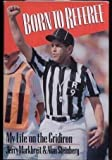 Born to Referee: My Life on the Gridiron (0688079385) by Markbreit, Jerry