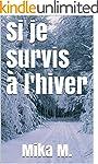 Si je survis � l'hiver (French Edition)