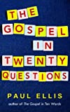 The Gospel in Twenty Questions