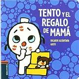 img - for Tento y el regalo de mama / Tento and mom's present (El Perrito Tento / Tento the Puppy) (Spanish Edition) book / textbook / text book