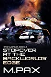 Stopover at the Backworlds' Edge: Living on the Edge, A Space Opera Adventure Series