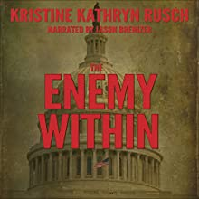 The Enemy Within (       UNABRIDGED) by Kristine Kathryn Rusch Narrated by Jason Brenizer