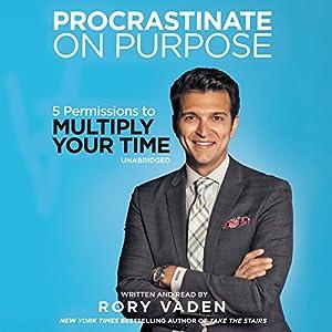 Procrastinate on Purpose Audiobook