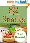 82 gesunde und schnelle Snacks f�r zw...