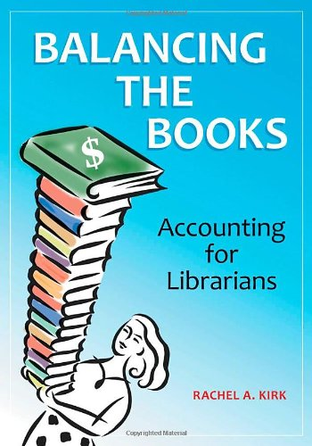Balancing The Books: Accounting For Librarians