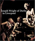 img - for Joseph Wright of Derby in Liverpool (Yale Center for British Art) book / textbook / text book