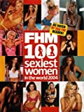 img - for FHM 100 Sexiest Women in the World 2004: As Voted By You the Reader! (2004) book / textbook / text book