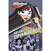 Katana at Super Hero High: DC Super Hero Girls | Lisa Yee