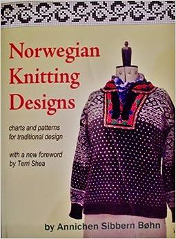 Norwegian Knitting Designs: Annichen Sibbern Bohn, Terri Shea: 9780979312618:...