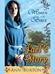 Women of the Bible: Jael's Story: A N...