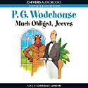 Much Obliged, Jeeves (       UNABRIDGED) by P.G. Wodehouse Narrated by Dinsdale Landen