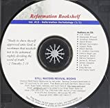 Reformation Eschatology (1/2), REFORMATION BOOKSHELF CD (Volume 13 of 30), Historicism, the Papacy is the Antichrist, Islam in Revelation, Preterism (Jesuitism) and Futurism (Jesuitism) Refuted, etc.