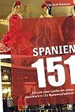 Spanien 151: Portrait eines Landes mit vielen Gesichtern in 151 Momentaufnahmen