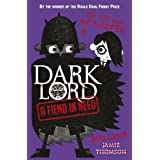 A Fiend in Need (Dark Lord)by Jamie Thomson