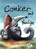 Conker and Nudge Adria Meserve