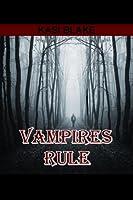 Vampires Rule (Rule Series Book 1) (English Edition)
