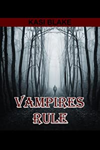 (FREE on 6/19) Vampires Rule by Kasi Blake - http://eBooksHabit.com