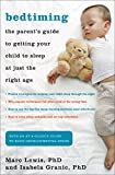 img - for Bedtiming: The Parent's Guide to Getting Your Child to Sleep at Just the Right Age by Granic PhD, Isabela, Lewis PhD, Marc (2010) Paperback book / textbook / text book