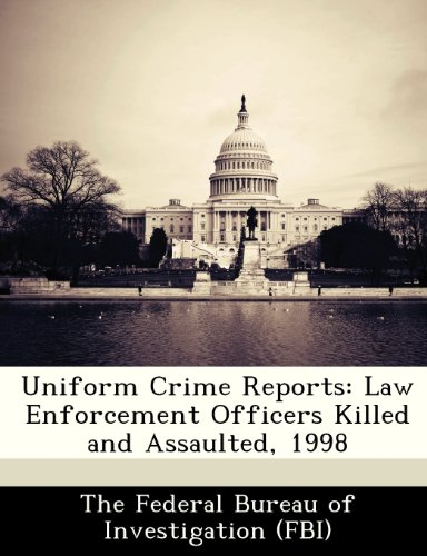 Uniform Crime Reports: Law Enforcement Officers Killed and Assaulted, 1998 PDF