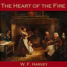 The Heart of the Fire (       UNABRIDGED) by W. F. Harvey Narrated by Cathy Dobson
